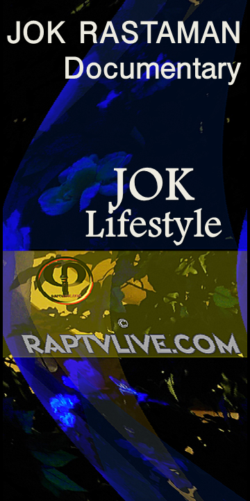 JOK_Rastaman_Documentary_Jok_Lifestyle_Section_on_raptvlive.com