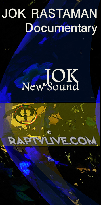 JOK_Rastaman_Documentary_Jok_The_New_Sound_on_raptvlive.com