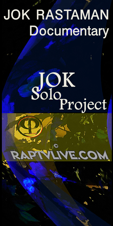 JOK_Rastaman_Documentary_Jok_Solo_Projects_on_raptvlive.com